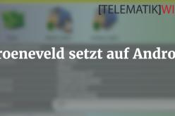 Groeneveld setzt auf Android