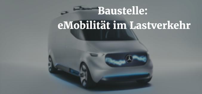 Baustelle E-Mobility im Lastverkehr